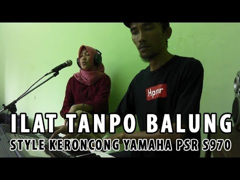 Ilat Tanpo Balung versi Style Keroncong PSR S970
