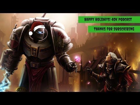 Happy Holidays from Forge The Narrative - Warhammer 40k Podcast