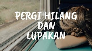 Download lagu Pergi Hilang Dan Lupakan - Remember Of Today (Cover Rezha Regita) || Lirik