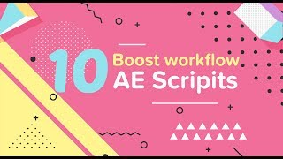 Top 10  After Effects Scripts to BOOST your Workflow 2017 NEW! - After Effects
