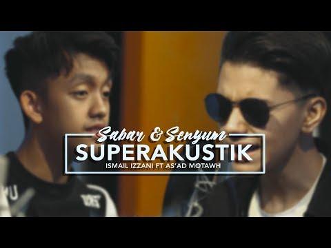 SuperERAkustik Senyum X Sabar - Ismail Izzani & As'ad Motawh