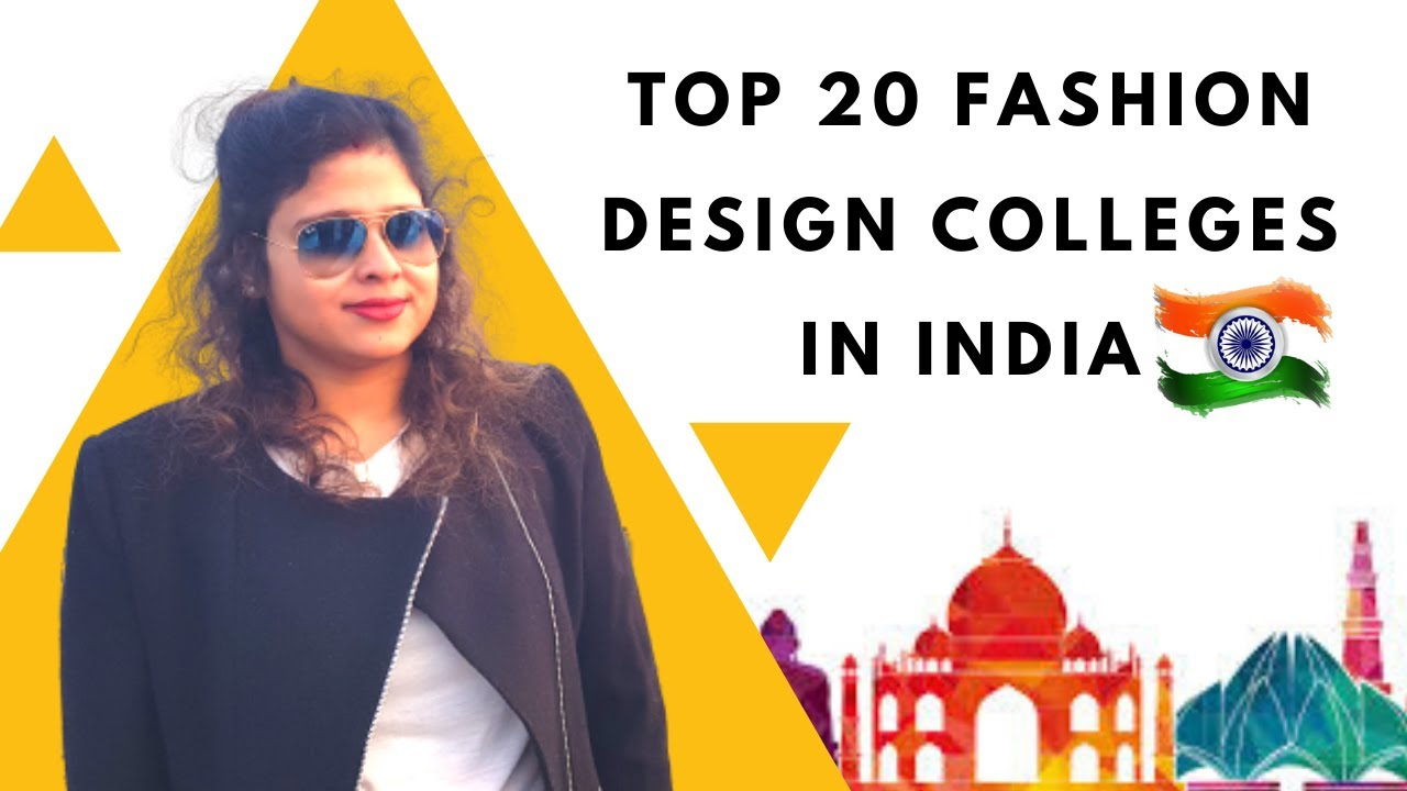 List Of Top 20 Fashion Designing College In India Government Private Fashion Design College 2020 Youtube