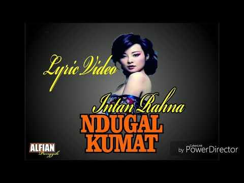 Ndugal Kumat - Intan Rahma Video lirik cover