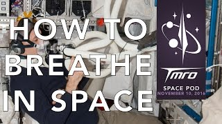 How to Breathe in Space - Space Pod 11/10/16