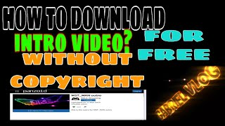 كيفية تحميل مقدمة & OUTRO يوتيوب أشرطة الفيديو ؟ | مجانا | بدون حقوق التأليف والنشر