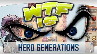 ► WTF Is... - Hero Generations ?
