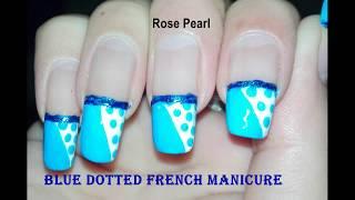 DIY Blue French Manicure Polka Dots Nail Art Tutorial: (No Tools) Winter Nail Art | Rose Pearl