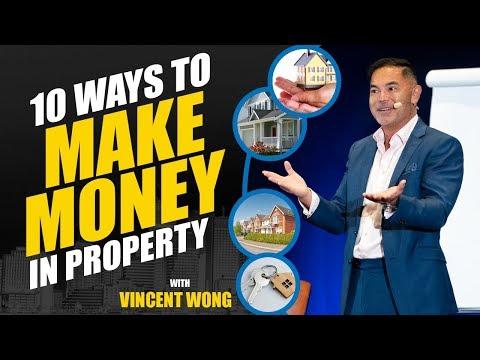 10 Ways To Make Money In Property | Vincent Wong | Property Entrepreneur