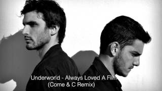Underworld - Always Loved A Film (Come & C Remix)