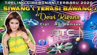 Download Lagu SIWANG-(TERASI BAWANG) Voc. Dewi Kirana Cipt. Adi Kamsek  Tarling Cirebonan Terbaru mp3