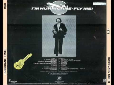 HURRICANE SMITH - Is This My love - from album I AM HURRICANE-FLY ME