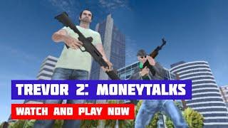 Trevor 2: Moneytalks — Mad City · Game · Gameplay