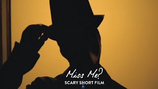 Miss Me? (SCARY SHORT FILM)