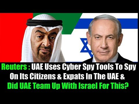 Reuters News Exposé: UAE Uses Spy Tools To Spy On Its Citizens & Expats