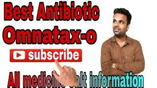 omnatax-o के बारे में पूरी जानकारी,What is cefixime,how to use omnatax,