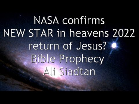 NASA confirms new star in heavens 2022 return of Jesus? Bible Prophecy Ali Siadtan Night Fright Show