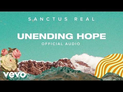 Sanctus Real - Unending Hope (Official Audio)