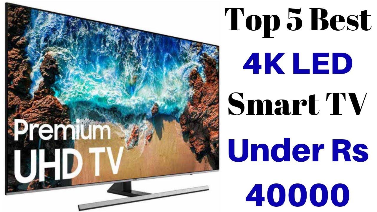 Top 5 Best 4K Smart TV Under 30000 to 40000 In India 2019 ...