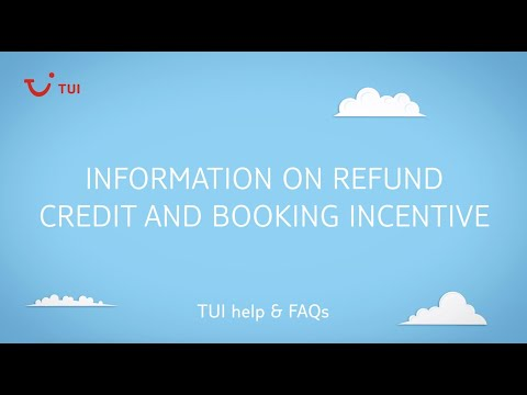 Information on refund credit and booking incentive   TUI help & FAQs