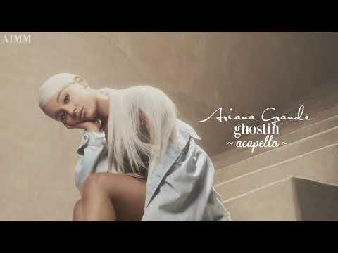 Ariana Grande - ghostin (Official Acapella)