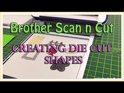 Brother Scan n Cut Tutorial - Creating Duplicate Die Cut Shapes