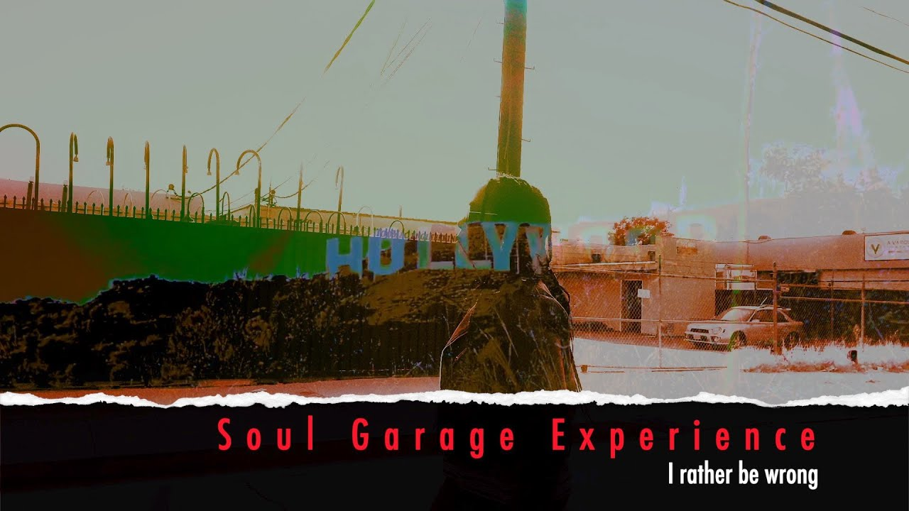 VOTW: SOUL GARAGE EXPERIENCE 'I RATHER BE WRONG'