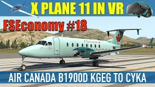 X Plane11 VR FSEconomy #18 Air Canada B1900D KGEG To CYKA Oculus Rift