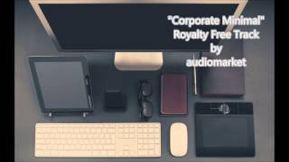 """Video Corporate Background Music Collection - """"Corporate Minimal"""" (Royalty Free Music by audiomarket) download MP3, 3GP, MP4, WEBM, AVI, FLV Juli 2018"""