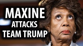 Rep. Maxine Waters Calls For More Harassment Of Trump Staffers