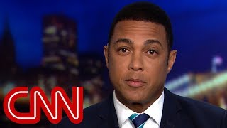 Don Lemon: Like Christmas, his birthday, and election night 2016 all rolled into one