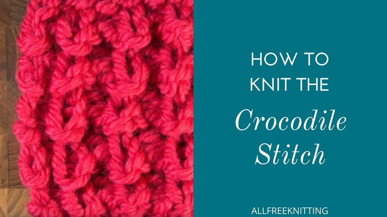 How to Knit the Crocodile Stitch - YouTube