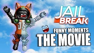 The Best Of Roblox Jailbreak Adventures: THE MOVIE (Funny Moments)