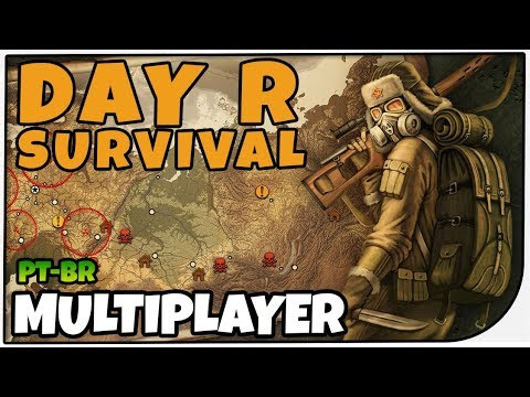Day R Survival #05 - MULTIPLAYER!! -...