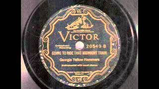 Georgia Yellow Hammers - Going to Ride That Midnight Train (1927)