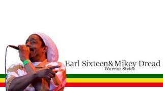 Earl Sixteen & Mikey Dread - Warrior Stylee