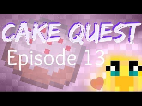 Cake Quest : 1 Step Forward (2 Steps Back) - [13]