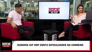 Entrevista ao Vivo Hungria Hip Hop 17.07.2019 Música Nova Um Pedido Carreira Shows Humildade o Brabo