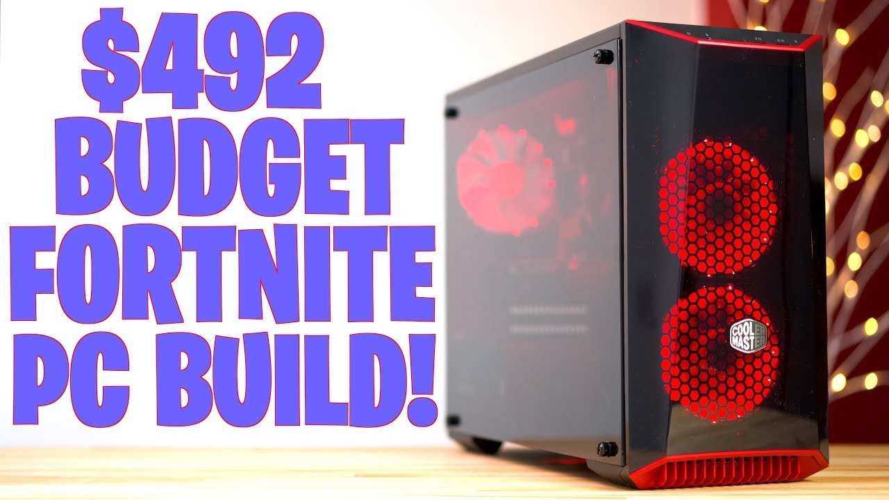 $492 Fortnite PC - Best Budget Build in 2018! - YouTube