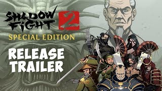 Shadow Fight 2 Special Edition Release Trailer