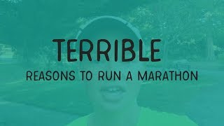Terrible Reasons To Run A Marathon