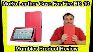 Moko Leather Case for Fire HD 10 Tablet! - Mumbles Product Review