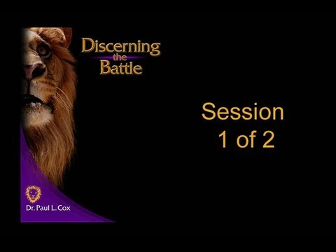 Discerning the Battle - Session 1 of 2