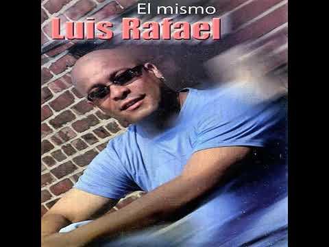 Luis Rafael El Mismo Mi Angel