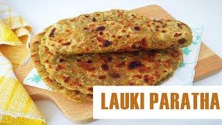 लौकी का पराठा - Lauki Paratha Recipe - How to Make Lauki Paratha | Cookery school
