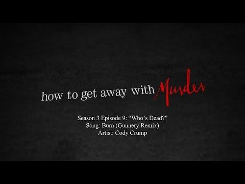 Burn (Gunnery Remix) - Cody Crump | How to Get Away with Murder - 3x09 Music
