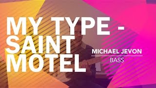 My Type, Saint Motel (Bass Cover by Michael Jevon)