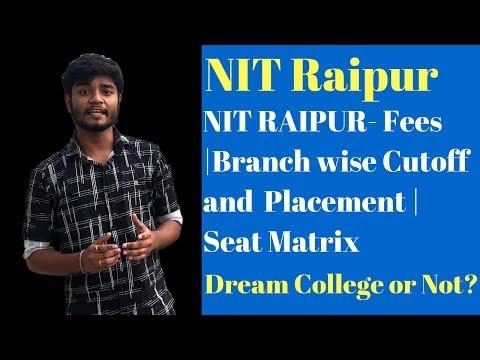 NIT Raipur - Placement | Fees | Seat Matrix | CUTOFF | Admission 2019