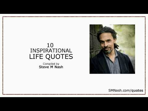 Short Inspirational Quotes compiled by Steve M Nash