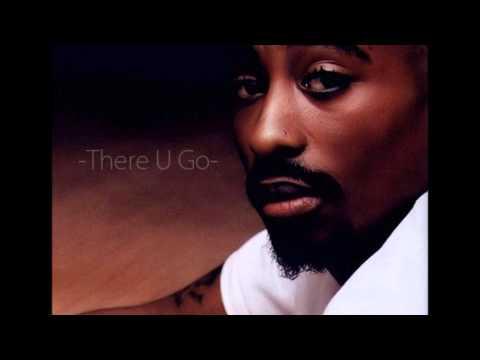 Tupac - There U Go *HQ*