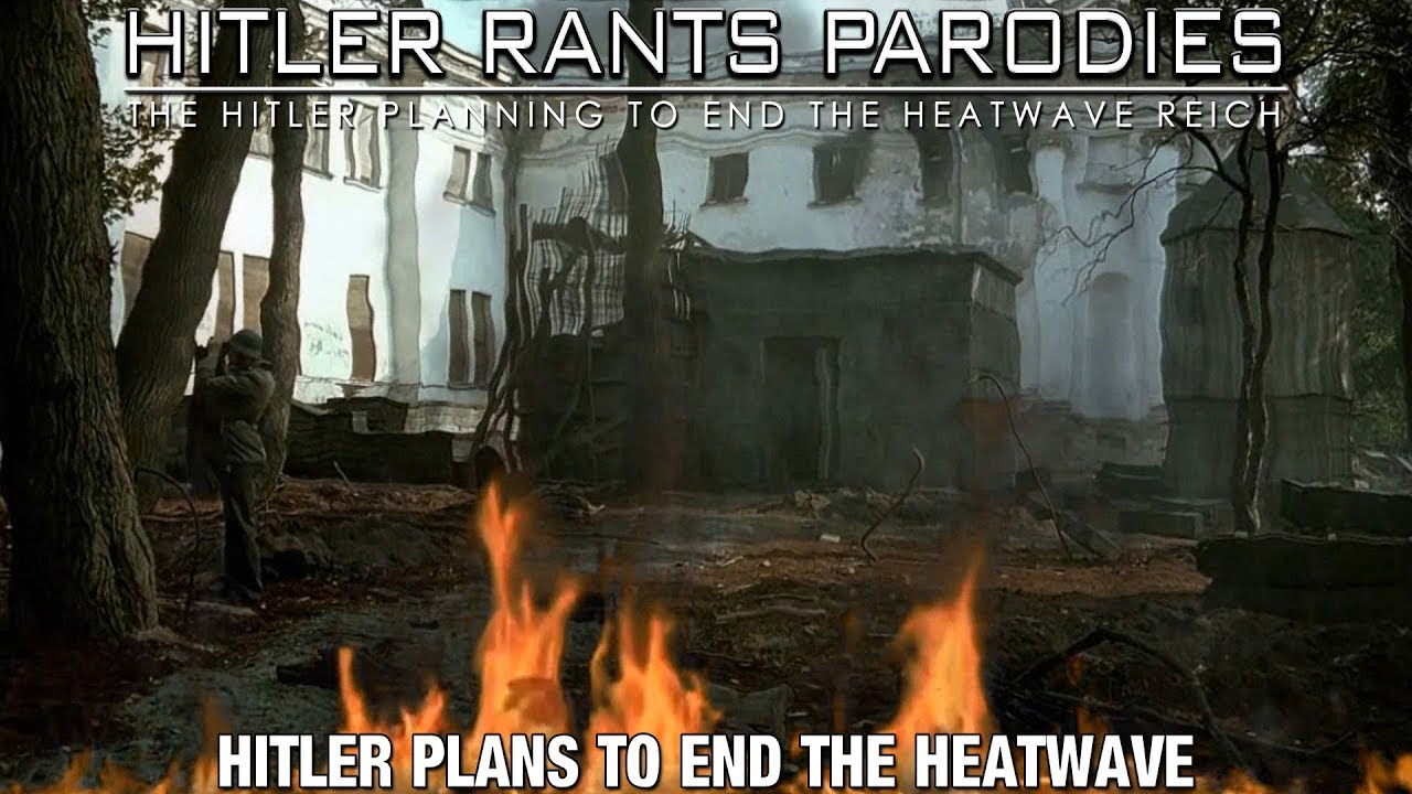 Hitler plans to end the heatwave